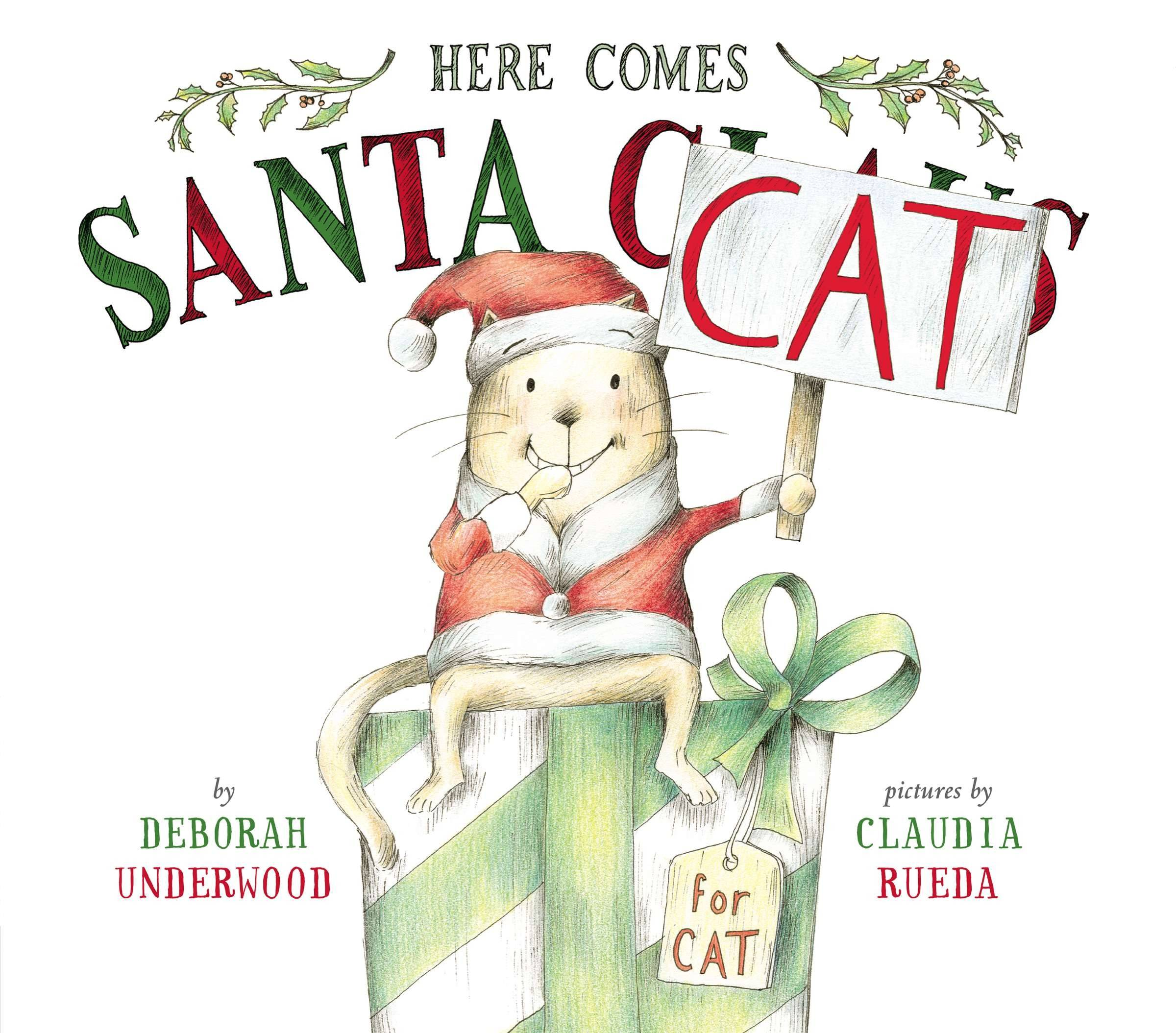 "This book cover image released by Dial Books for Young Readers shows ""Here Comes Santa Cat,"" by Deborah Underwood, pictures by Claudia Rueda. There are jet pack mishaps and dead fish gifts for children as a wily but mute cat holding placards on sticks to communicate impersonates Santa Claus to ensure he gets a gift after a particularly naughty year."