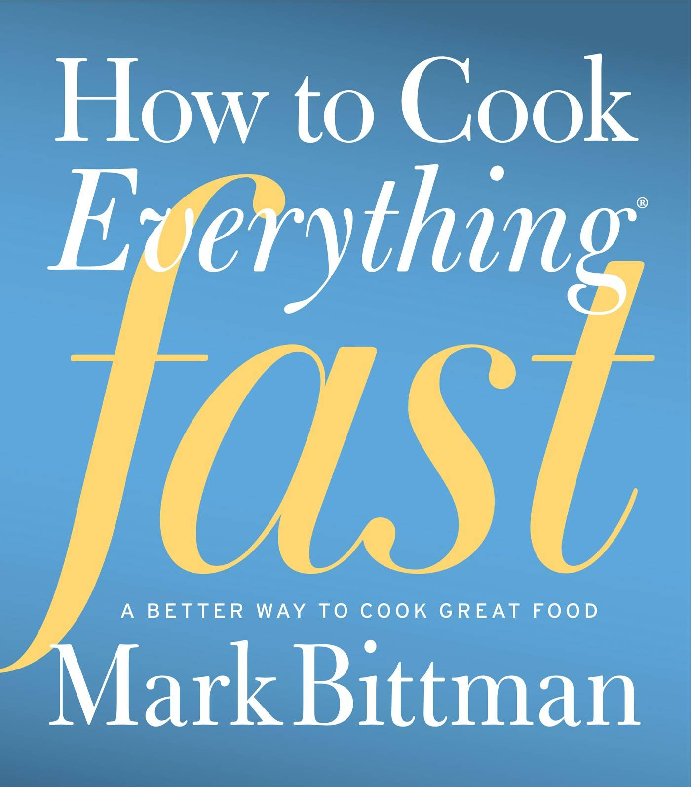 """How to Cook Everything Fast"" by Mark Bittman"