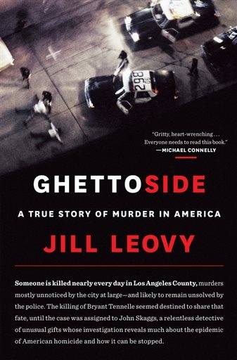 "This book cover image released by Spiegel & Grau shows ""Ghettoside: A True Story of Murder in America,"" by Jill Leovy. (AP Photo/Spiegel & Grau)"