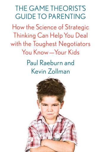 "This book cover provided by Scientific American/Farrar, Straus and Giroux shows ""The Game Theorist's Guide to Parenting"" by Paul Raeburn and Kevin Zollman. Raeburn, a father of five, and Zollman, a game theorist and academic, have teamed to show parents how the complicated mathematical theory can help with one of life's most high-stakes strategic challenges: parenting. (Scientific American/Farrar, Straus and Giroux via AP)"