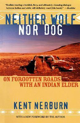 "Kent Nerburn's ""Neither Wolf nor Dog: On Forgotten Roads With an Indian Elder,"" will be the topic of a book discussion Wednesday, May 18, at Creek Bend Nature Center in St. Charles."