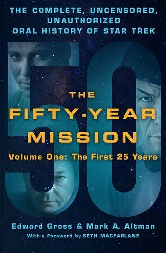 "This book cover image released by Thomas Dunne Books shows ""The Fifty-Year Mission: The Complete, Uncensored, Unauthorized Oral History of Star Trek: The First 25 Years,"" by Edward Gross and Mark A. Altman. The authors of this oral history have interviewed people directly involved with the franchise, including the actors, producers, writers and even famous fans of the series. The result is a compelling and fascinating time line. (Thomas Dunne Books via AP)"