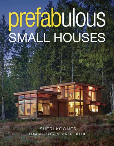 "This undated photo provided by The Taunton Press shows the cover of the book ""Prefabulous Small Houses"" by Sheri Koones. (Patrick Barta Photography via AP)"