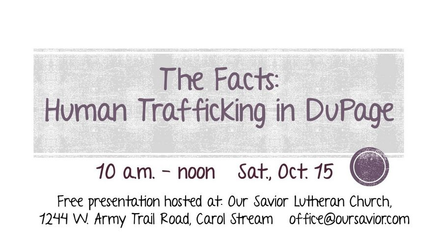 A free presentation on human trafficking in DuPage will be held Oct. 15 in Carol Stream. Sue Crosson-Knutson
