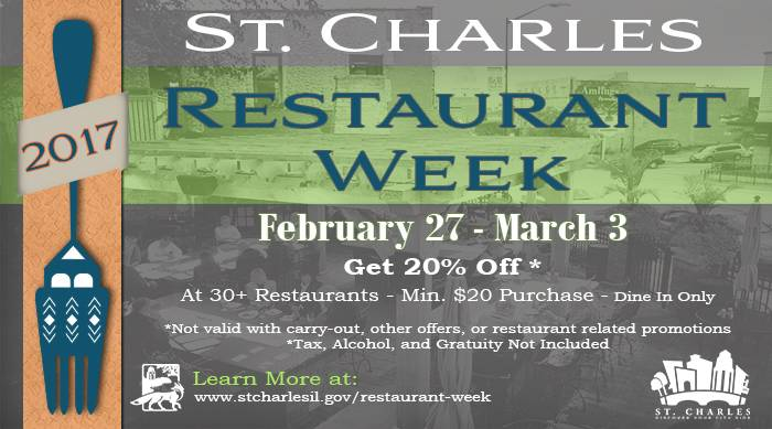 During St. Charles Restaurant Week Feb. 27 to March 3, stop by participating restaurants and receive a 20-percent discount off your total bill when you present a special coupon.
