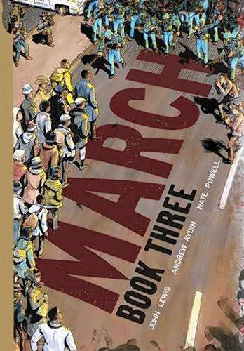 """March: Book Three,"" By Congressman John Lewis, Andrew Aydin and Nate Powell"