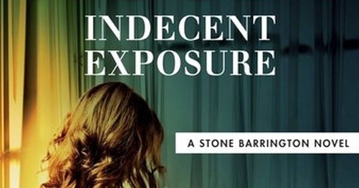 'Indecent Exposure' plays up Stone Barrington's softer side  Indecent Exposure Law