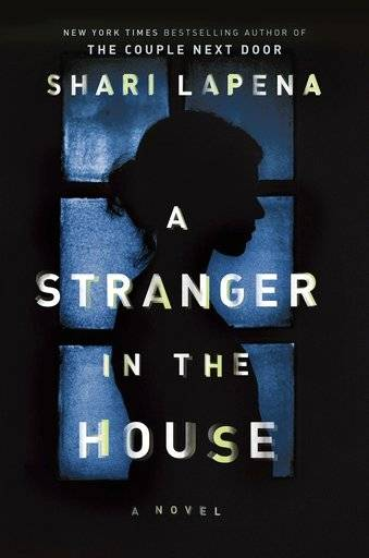 "This cover image released by Penguin Random House shows ""A Stranger in the House,"" a novel by Shari Lapena. (Penguin Random House via AP)"