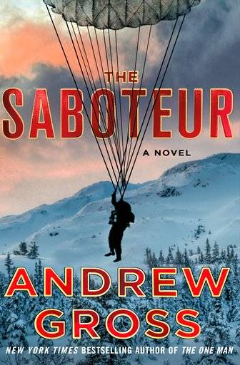 "This cover image released by Minotaur shows ""The Saboteur,"" a novel by Andrew Gross. (Minotaur via AP)"