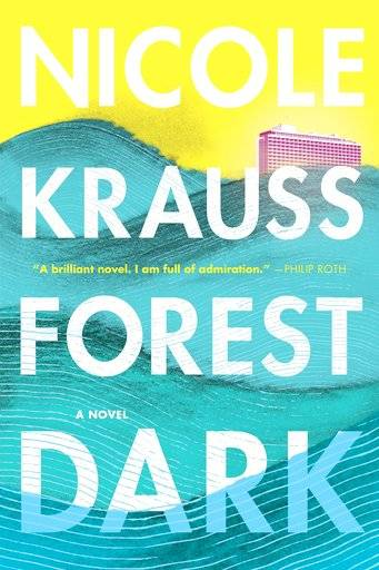 "This cover image released by Harper shows ""Forest Dark,"" a novel by Nicole Krauss. (Harper via AP)"