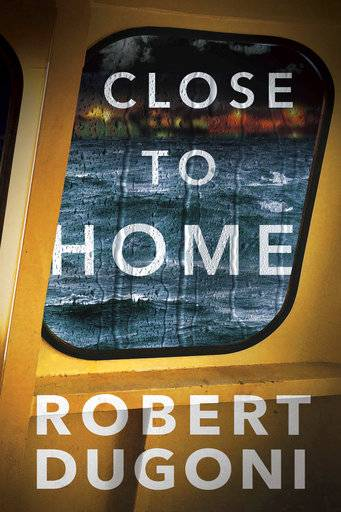 "This cover image released by Thomas Mercer shows ""Close to Home,"" by Robert Dugoni. (Thomas Mercer via AP)"