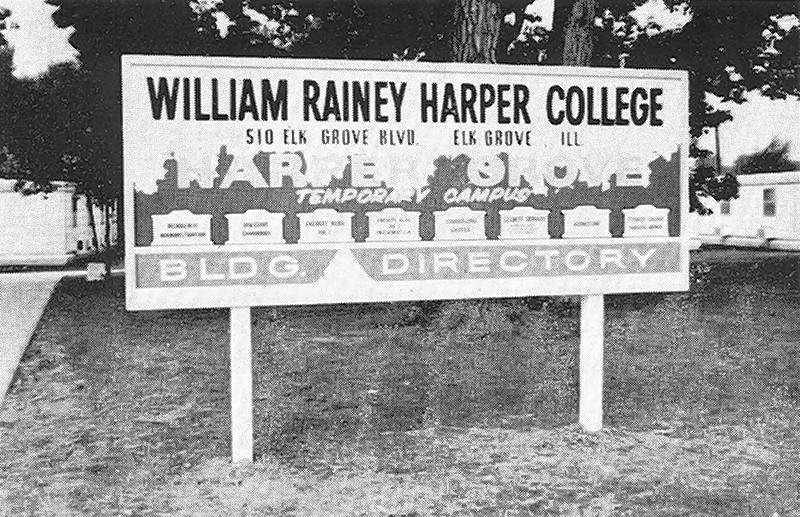 Harper College's first campus was at Elk Grove High School in 1967. The Palatine campus opened two years later.