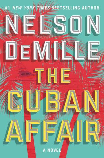 "This cover image released by Simon & Schuster shows ""The Cuban Affair,"" a novel by Nelson DeMille. (Simon & Schuster via AP)"