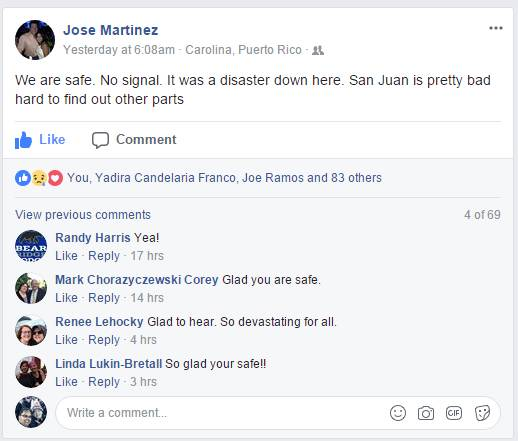 A few people in Puerto Rico, such as Jose Martinez, cousin of Luis Ramos of Carol Stream, have been able to get sporadic cellular service and have let others know via social media that they are safe.