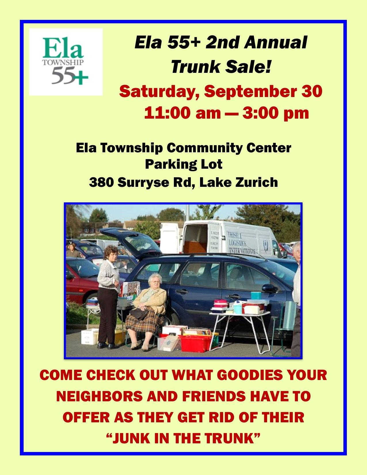 Who knows what you might find at the Ela 55+ Trunk Sale from 11 a.m. to 3 p.m. Saturday, Sept. 30.Ela Township