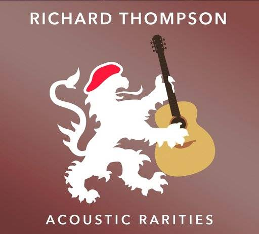 "This cover image released by Beeswing shows ""Acoustic Rarities,"" a release by Richard Thompson. (Beeswing via AP)"