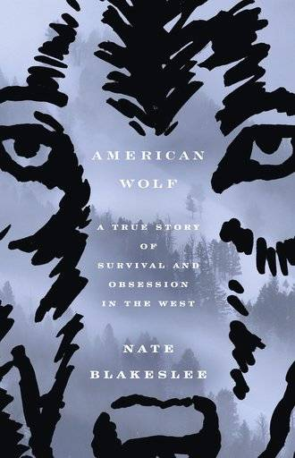 "This cover image released by Crown shows ""American Wolf: A True Story of Survival and Obsession in the West,"" by Nate Blakeslee. (Crown via AP)"