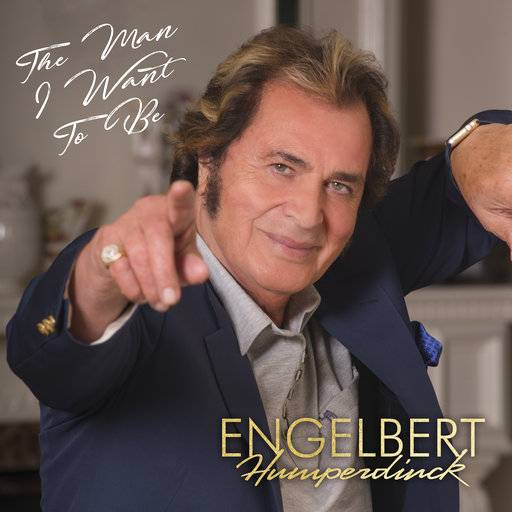 "This cover image released by OK! Good Records shows ""The Man I Want to Be,"" by Engelbert Humperdinck. (OK! Good Records via AP)"