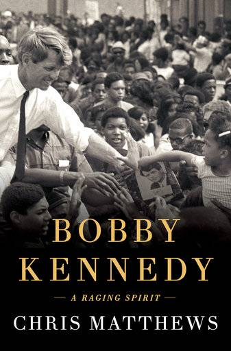 "This cover image released by Simon & Schuster shows ""Bobby Kennedy: A Raging Spirit,"" by Chris Matthews. (Simon & Schuster via AP)"