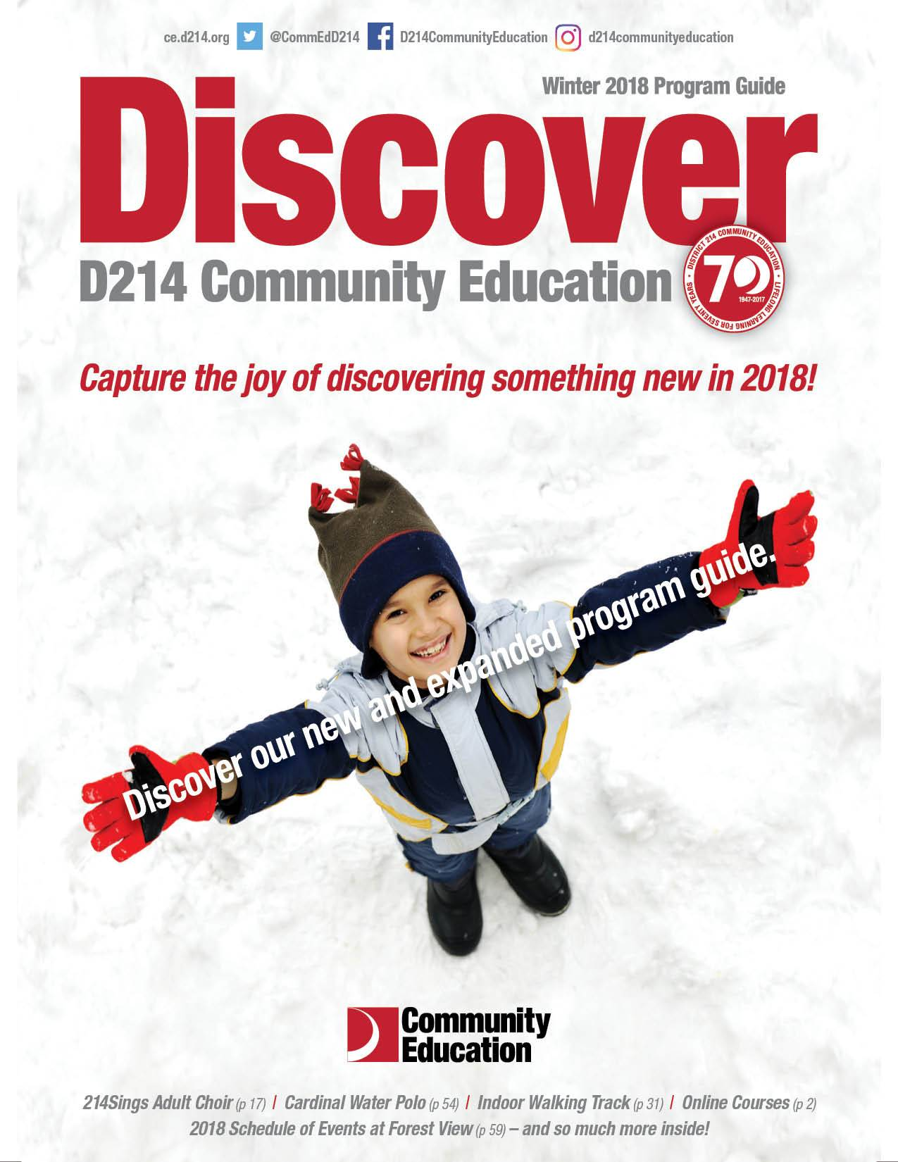 Watch out for the Winter 2018 Program Guide arriving in homes this month. District 214 Community Education is offering 300 classes this semester. To register, visit ce.d214.org or call (847) 718-7700.