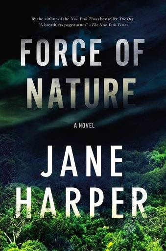 "This cover image released by Flatiron Books shows ""Force of Nature"" a novel by Jane Harper. (Flatiron Books via AP)"