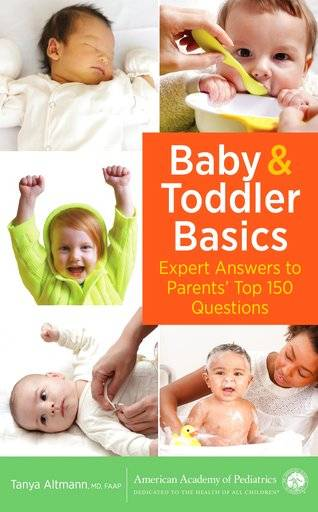 "This image provided by the American Academy of Pediatrics shows the book cover of ""Baby and Toddler Basics: Expert Answers to Parents' Top 150 Questions,"" by Tanya Altmann, MD, FAAP. (American Academy of Pediatrics via AP)"
