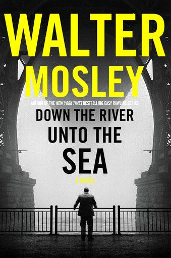 "This cover image released by Mulholland Books shows ""Down the River Unto the Sea,"" a novel by Walter Mosley. (Mulholland Books via AP)"
