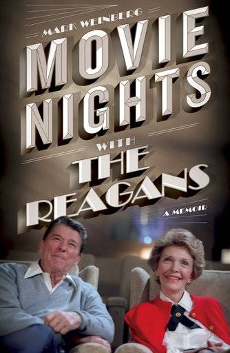 "This cover image released by Simon & Schuster shows ""Movie Nights with the Reagans,"" a memoir by Mark Weinberg. (Simon & Schuster via AP)"