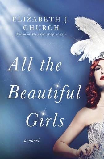 "This cover image released by Ballantine shows ""All the Beautiful Girls,"" a novel by Elizabeth J. Church. (Ballantine via AP)"