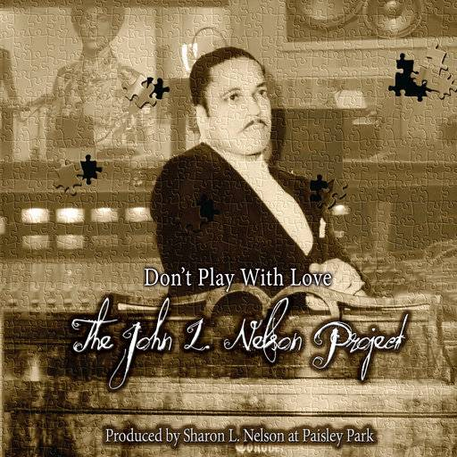 "This cover image released by Maken It Music Records/Ropeadope Records shows ""Don't Play With Love,� a release by the The John L. Nelson Project. (Maken It Music Records/Ropeadope via AP)"