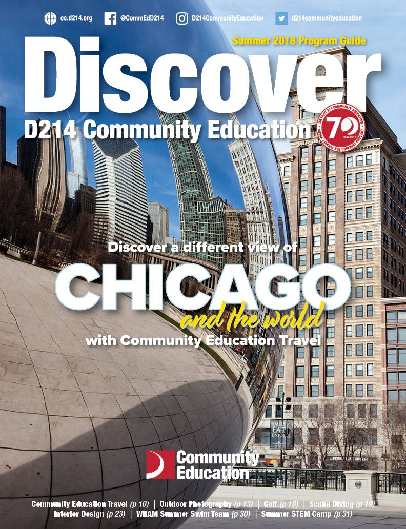 District 214 Summer Program Guide will be delivered to District 214 residents in mid-May. Register for summer classes and CET trips at www.ce.d214.org or call (847) 718-7700.