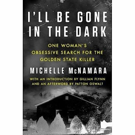 "Michelle McNamara's book ""I'll be Gone in the Dark."""