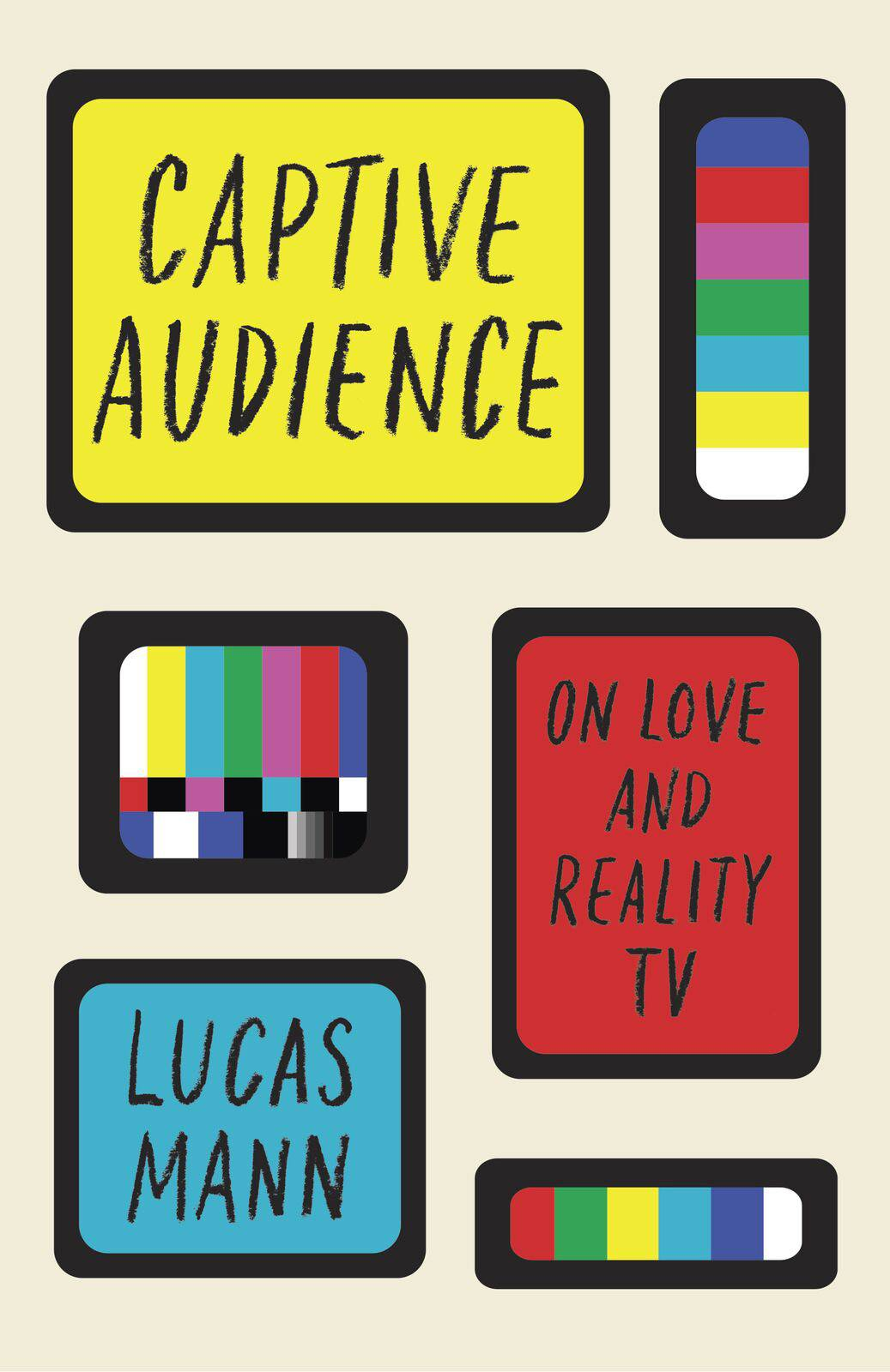"""Captive Audience: On Love and Reality TV"""