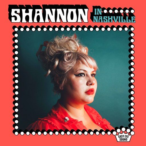 "This cover image released by Easy Eye Sound shows ""Shannon in Nashville,"" by Shannon Shaw. (Easy Eye Sound via AP)"