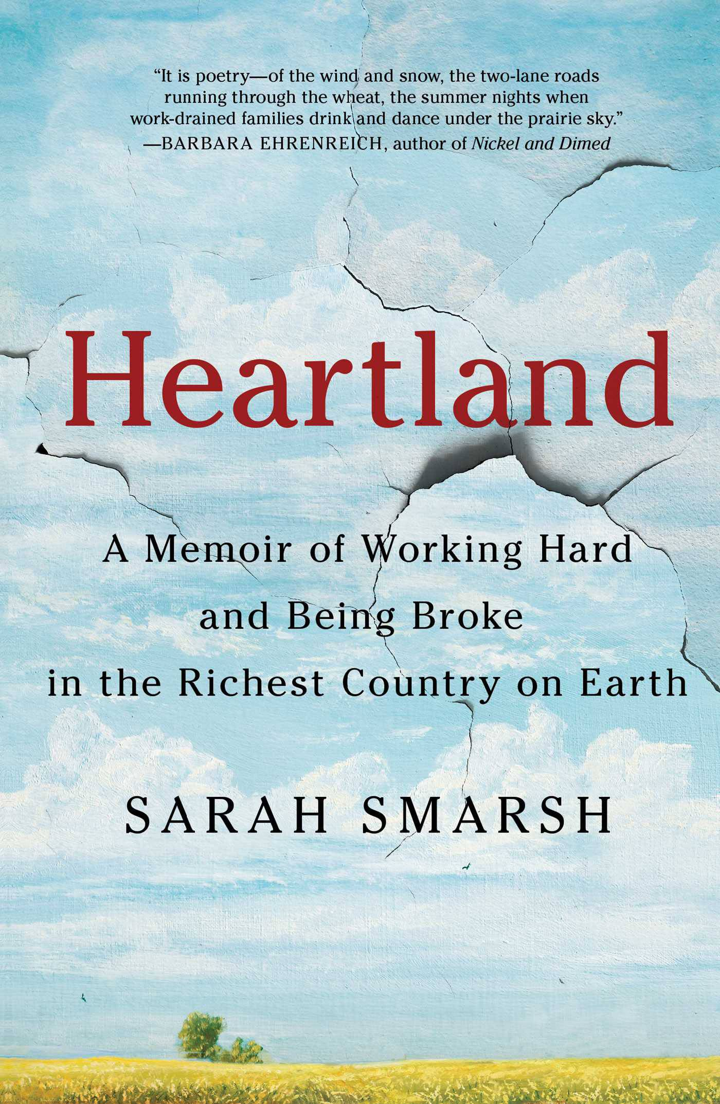 """Heartland: A Memoir of Working Hard and Being Broke in the Richest Country on Earth"" by Sarah Smarsh"