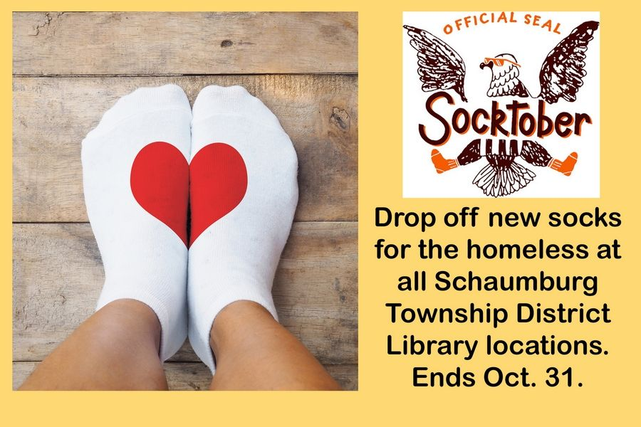 A collection of socks for the homeless is taking place at all three Schaumburg Township District Library locations until Wednesday, Oct. 31.