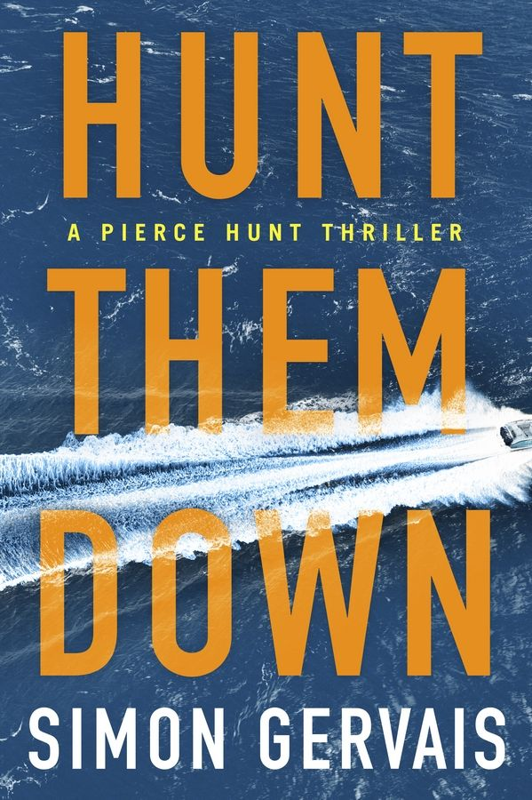 """Hunt Them Down,"" a thriller by Simon Gervais"