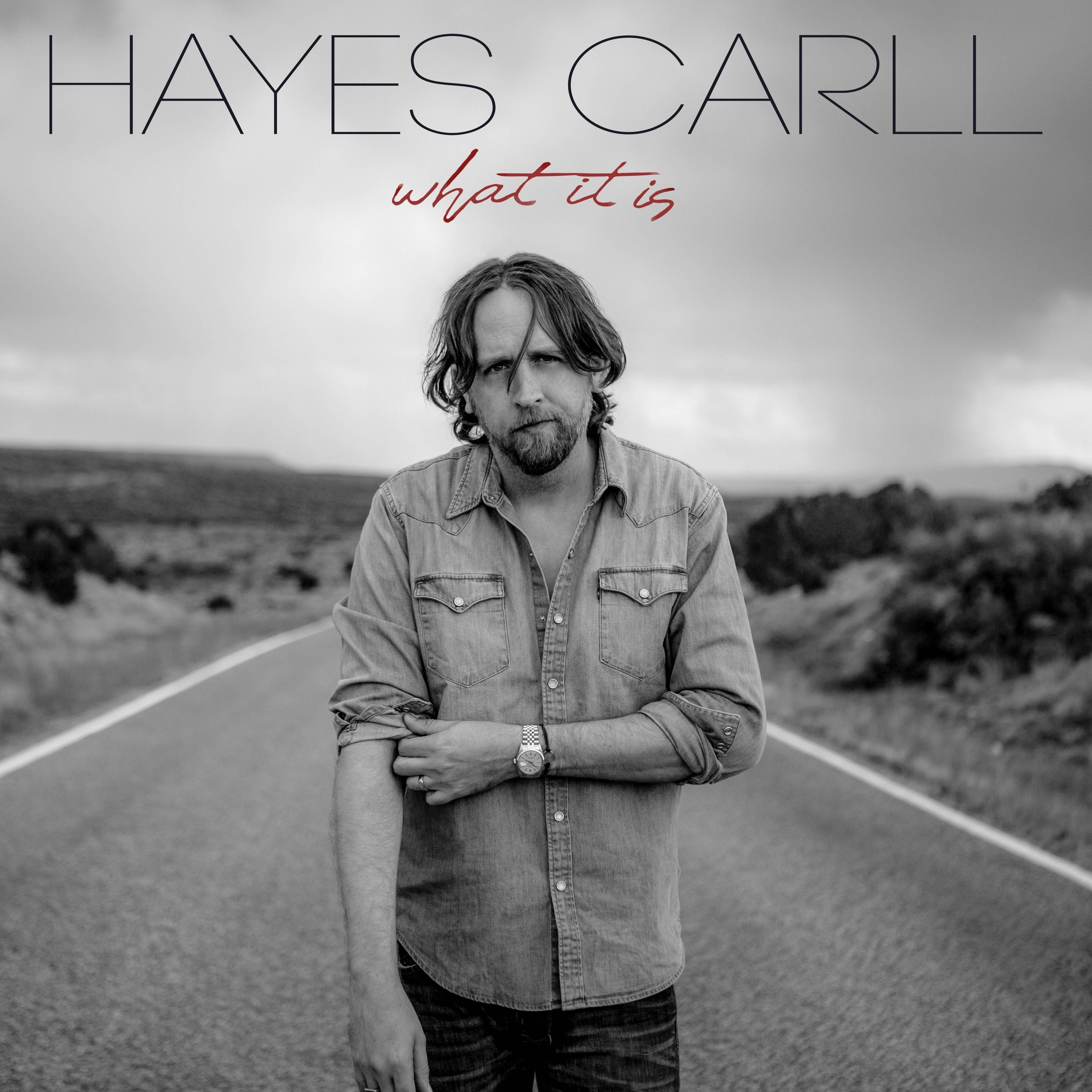 """What It Is,"" a new release by Hayes Carll"