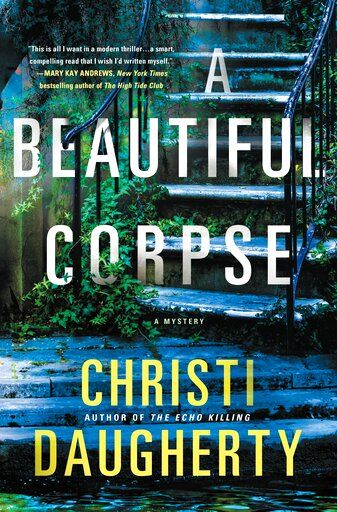 "This cover image released by Minotaur shows ""A Beautiful Corpse,"" by Christi Daugherty. (Minotaur via AP)"