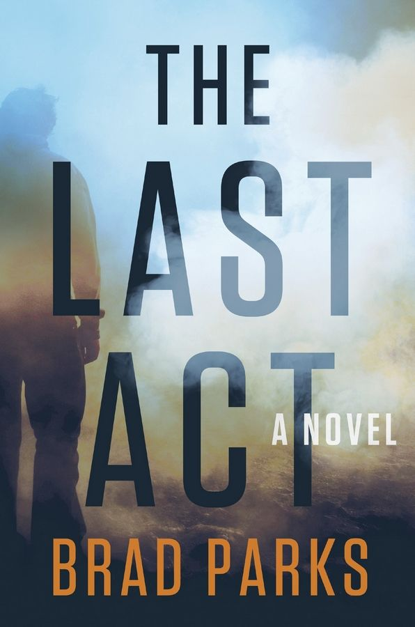 """The Last Act,"" a novel by Brad Parks."
