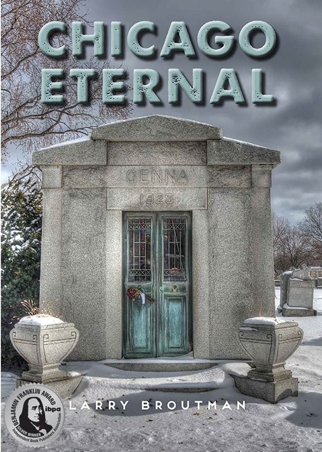 "The cover of ""Chicago Eternal"" now carries this Silver seal to let readers know that this book is a IBPA Benjamin Franklin Award Winner.Larry Broutman"