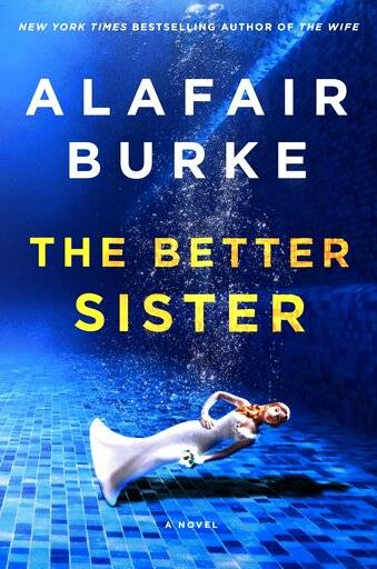 "This book cover image released by Harper shows ""The Better Sister,"" a novel by Alafair Burke. (Harper via AP)"