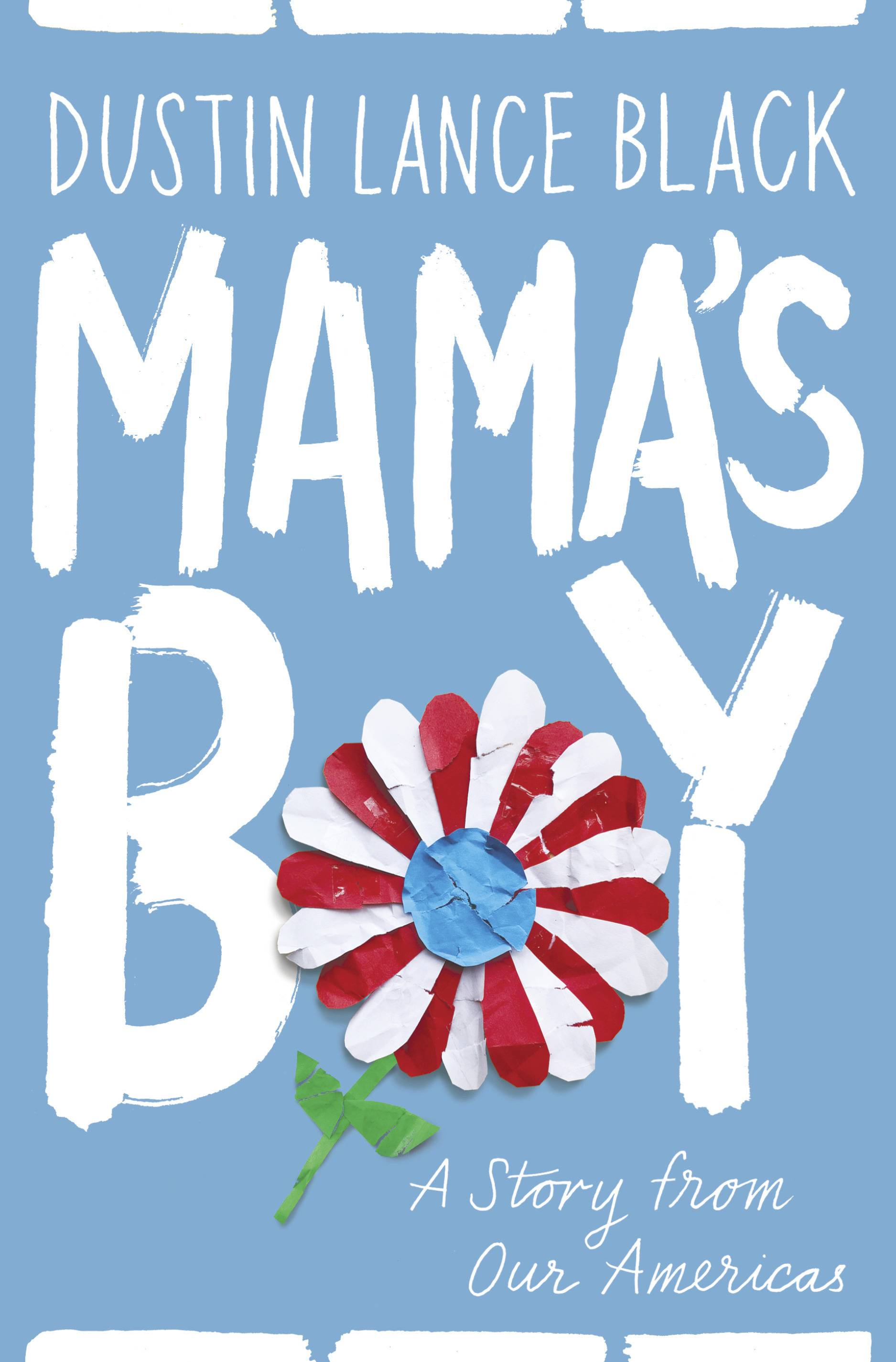 """Mama's Boy: A Story From Our Americas"" by Dustin Lance Black"