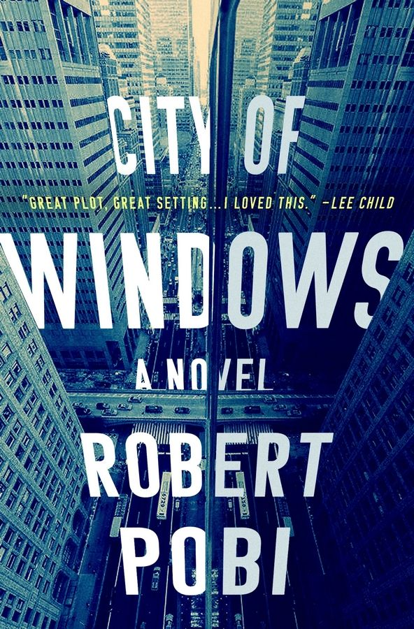 """City of Windows,"" a novel by Robert Pobi"
