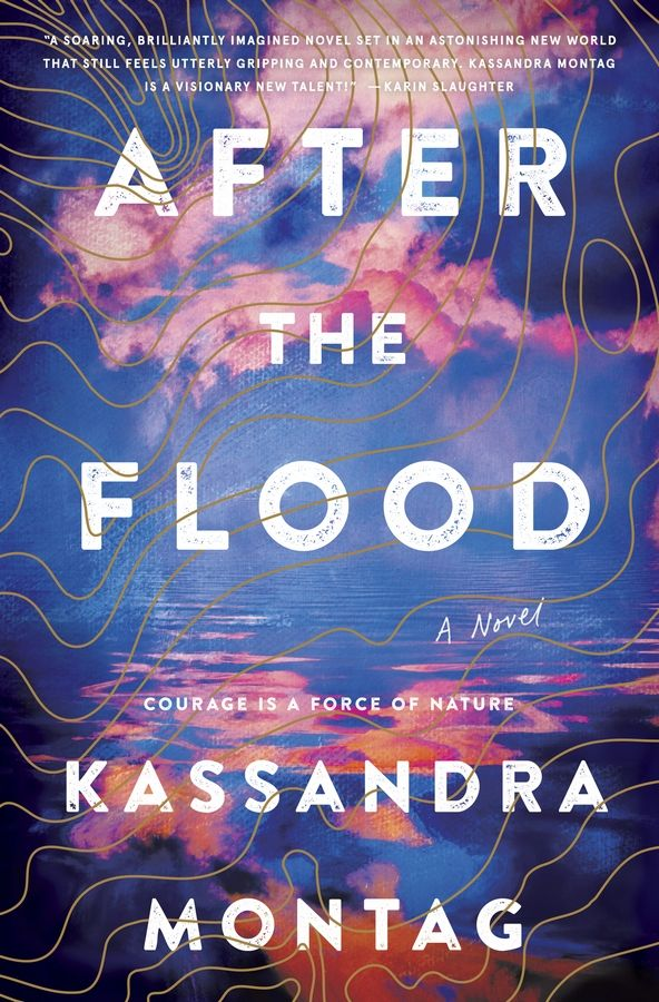 """After the Flood,"" a novel by Kassandra Montag"