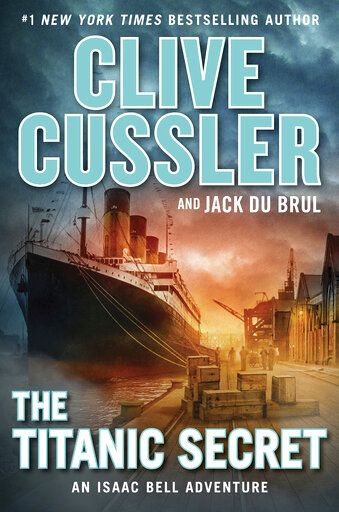 "This cover image released by G. P. Putnam's Sons shows ""The Titanic Secret,"" by Clive Cussler and Jack Du Brul. (G. P. Putnam's Sons via AP)"