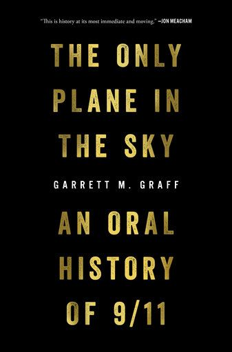 "This cover image released by Avid Reader Press shows ""The Only Plane in the Sky: An Oral History of 9/11,"" by Garrett M. Graff. (Avid Reader Press via AP)"