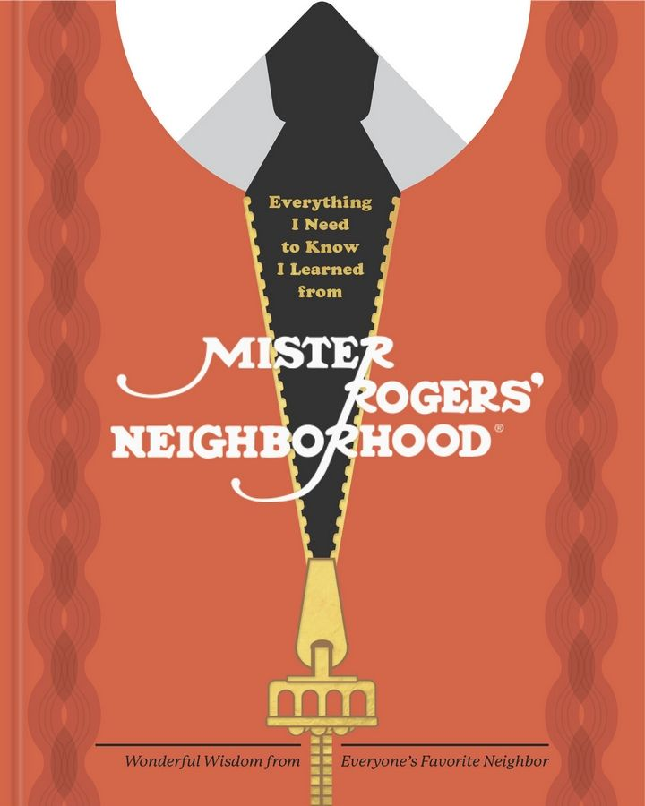 """Everything I Need to Know I Learned From Mister Rogers' Neighborhood"" by Melissa Wagner"