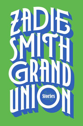 "This cover image released by Penguin shows ""Grand Union: Stories"" by Zadie Smith. (Penguin via AP)"
