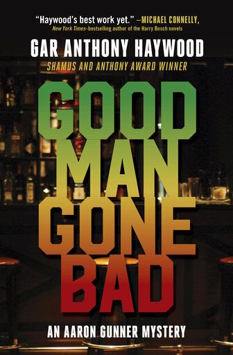 "This cover image released by Prospect Park Books shows ""Good Man Gone Bad"" by Gar Anthony Haywood.  (Prospect Park Books via AP)"